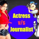 Actress - Journalist controversies, Who, What, Where and When?
